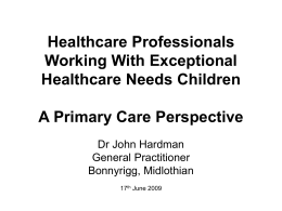 Looking after Children with Exceptional Healthcare Needs A