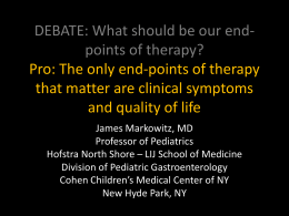 DEBATE: What should be our end-points of therapy? Pro: The