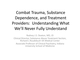 Combat Trauma, Substance Dependence, and Treatment