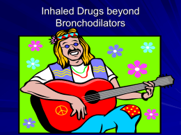 Inhaled Drugs beyond Bronchodilators