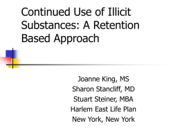 Continued Use of Illicit Substances: A Retention Based