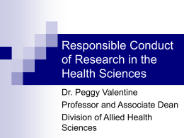 Responsible Conduct of Research in the Health Sciences