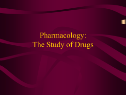 Pharmacology: The Study of Drugs