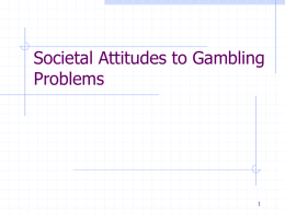 Societal Attitudes to Gambling Problems