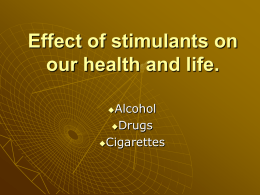 Effect of stimulants health and life.