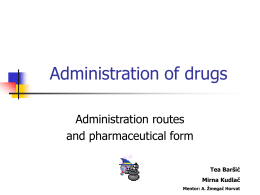 Administration of drugs