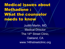 Methadone and LAAM: What the counselor needs to know