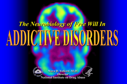 The Neurobiology of Free Will In Addictive Disorders