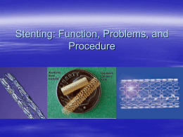Stenting: Function, Problems, and Procedure