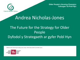 Andrea Nicholas-Jones The Future for the Strategy for Older People