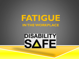Fatigue - Disability Safe