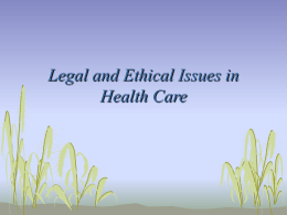 Legal and Ethical Issues in Health Care