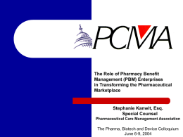 Prescription Drug Policy: What`s the Next Move? PCMA National