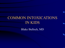 COMMON INTOXICATIONS IN KIDS