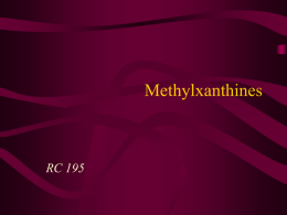 Methylxanthines Lecture Notes Page