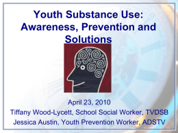 Youth Substance Use: Awareness, Prevention and Solutions