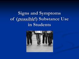 Signs and Symptoms of (possible) Drug Use