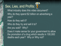 Sex, Lies, and Profits: