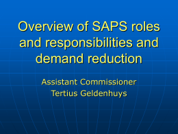 Overview of SAPS roles and responsibilities and demand reduction