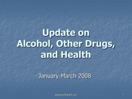 Update on Alcohol, Other Drugs, and Health