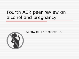 Fourth AER peer review on alcohol and pregnancy