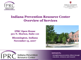 IPRC Open House 501 N. Morton, Suite 110 Bloomington, Indiana