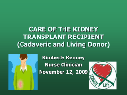 CARE OF THE KIDNEY TRANSPLANT RECIPIENT (Cadaveric and