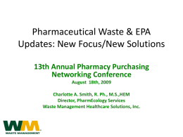 Pharmaceutical Waste & EPA Updates: New Focus/New Solutions