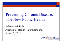 Jeffrey Levi Presentation - Alliance for Health Reform
