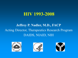 HIV 1993-2008 Jeffrey P. Nadler, MD, FACP