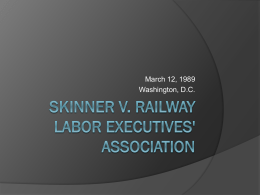 Skinner v. railway labor Executives Association