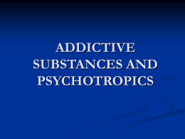 ADDICTIVE SUBSTANCES AND PSYCHOTROPICS Addiction