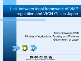 Link between legal framework of VMP regulation and VICH GLs in Japan