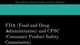 FDA (Food and Drug Administration) and CPSC (Consumer Product