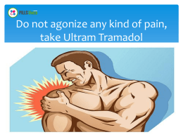 Do not suffer any kind of pain, take Ultram Tramadol