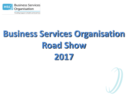 BSO Pharmacy Roadshow 2017 - Business Services Organisation