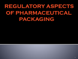 REGULATORY REQUIREMENTS FOR PACKAGING