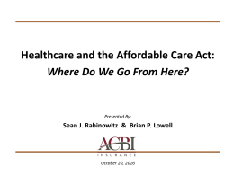 Healthcare and the Affordable Care Act: Where Do We Go From Here?