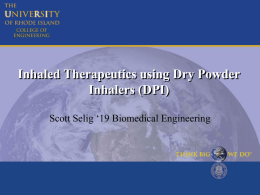 Inhaled Therapeutics using Dry Powder Inhalers (DPI)