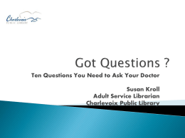 Got Questions - Charlevoix Public Library