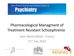 Pharmacological Managment of Treatment Resistant Schizophrenia