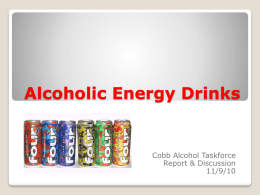 Alcoholic Energy Drinks - Cobb Alcohol Taskforce