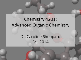 Chemistry 4201: Advanced Organic Chemistry Dr. Caroline Clower