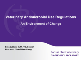 Antibiotic Regulations Update - Kansas State University Animal