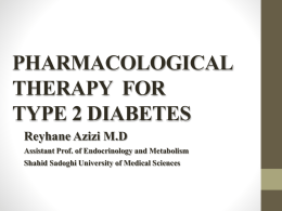 PHARMACOLOGICAL THERAPY FOR TYPE 2 DIABETES Reyhane