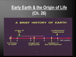 Early Earth and the Origin of Life (Ch. 26)
