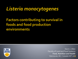 Listeria monocytogenes How and why does it survive in the