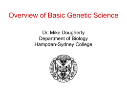 Overview of Genetic Science Dr. Mike Dougherty Department