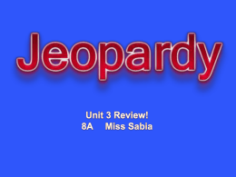 8A Unit 3 Test Jeopardy Review
