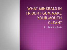 What minerals in trident gum make your mouth clean?